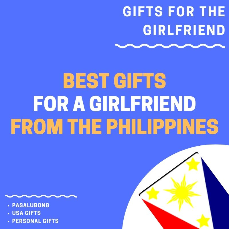 Gifts for GF from Philippines.